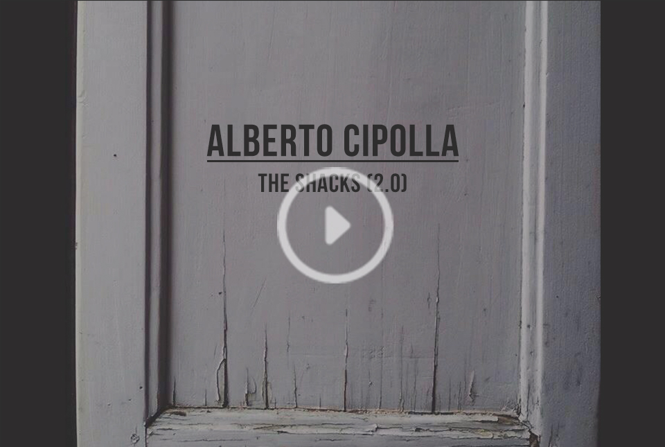 "ALBERTO CIPOLLA – ""THE SHACKS (2.0)"" LYRIC VIDEO"
